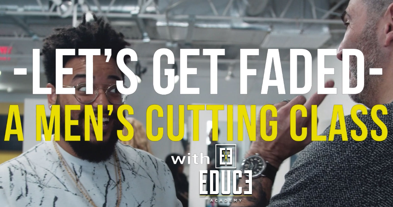 Let's Get Faded - Educe Salon Academy
